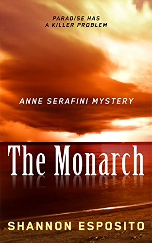 The Monarch: Anne Serafini Mystery